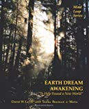 Earth Dream Awakening, David W. Letts, 1466949481