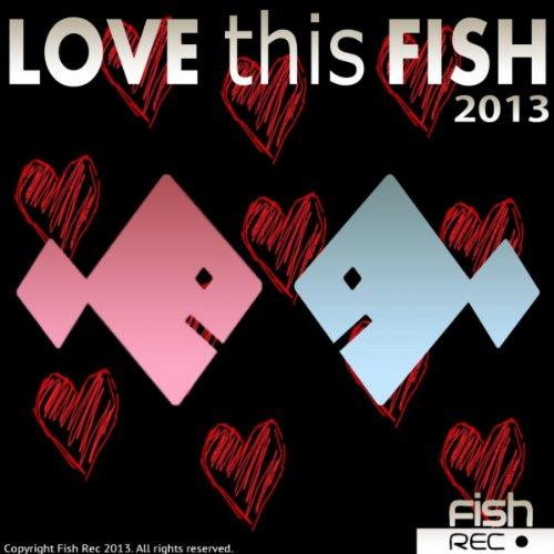 2013 Fish - Love This Fish 2013