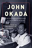 img - for John Okada: The Life and Rediscovered Work of the Author of No-No Boy (Scott and Laurie Oki Series in Asian American Studies) book / textbook / text book