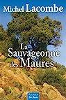 La sauvageonne des Maures  par Lacombe