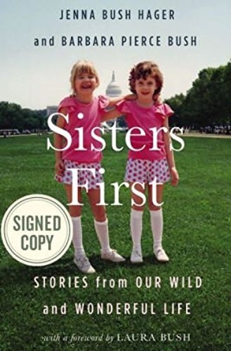 Sisters First: Stories from Our Wild and Wonderful Life (SIGNED EDITION) by Jenna Bush Hager, Barbara Pierce Bush Available 10/24/17