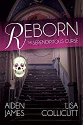 Reborn: The Serendipitous Curse, Book One (English Edition)