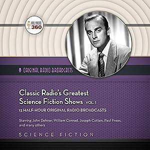 Classic Radio's Greatest Science Fiction Shows, Volume 1 Radio/TV Program