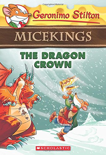The Dragon Crown (Geronimo Stilton Micekings #7) [Geronimo Stilton] (Tapa Blanda)