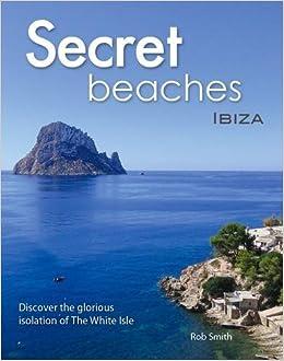 Secret Beaches: Ibiza: Amazon co uk: Robert Smith