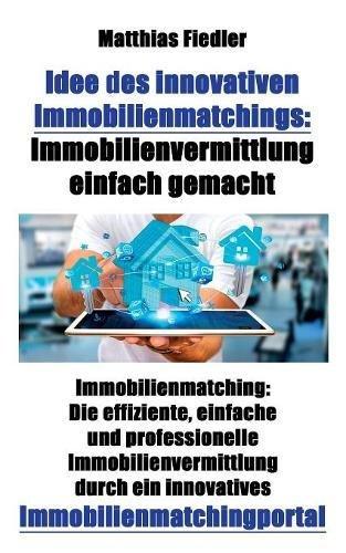 idee-des-innovativen-immobilienmatchings-immobilienvermittlung-einfach-gemacht-immobilienmatching-die-effiziente-einfache-und-professionelle-ein-innovatives-immobilienmatchingportal