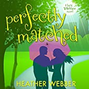 Perfectly Matched: A Lucy Valentine Novel | Heather Webber