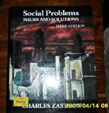 Social Problems : Issues and Solutions, Zastrow, Charles H., 083041276X
