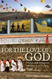 For the Love of God : NGOs and Religious Identity in a Violent World, Flanigan, Shawn, 1565493079