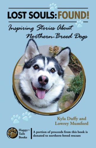 Lost Souls: FOUND! Inspiring Stories About Northern-Breed Dogs ebook