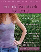 The Bulimia Workbook For Teens: Activities To