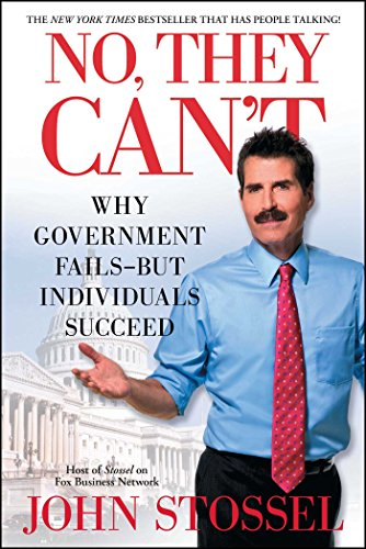 No, They Can't: Why Government Fails-But Individuals Succeed [John Stossel] (Tapa Blanda)