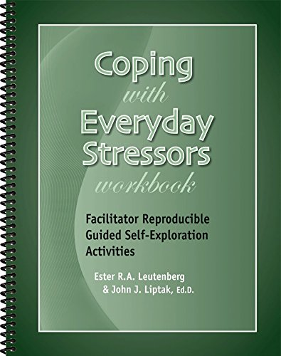Coping with Everyday Stressors Workbook - Facilitator Reproducible Guided Self-Exploration Activities