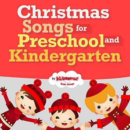 Christmas Songs for Preschool and Kindergarten