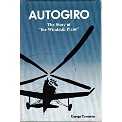 "Autogiro: The Story of ""the Windmill Plane"" (Aviation Heritage Series) by George Townson (1985-01-01)"