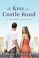 The Kiss on Castle Road (A Lavender Island Novel Book 1)
