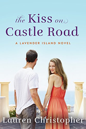 The Kiss on Castle Road (A Lavender Island Novel Book 1)
