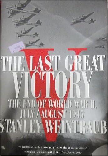Ilmainen äänikirjojen lataaminen Last Great Victory: The End of World War II iBook by Stanley Weintraub