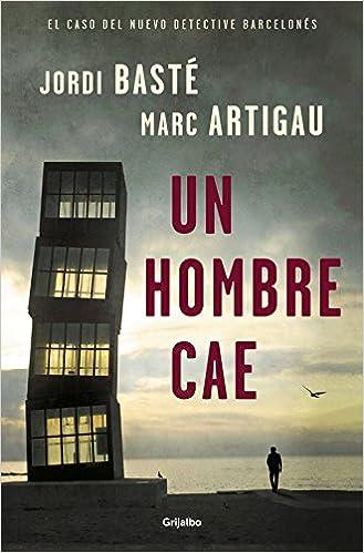 Un hombre cae, Jordi Basté y Marc Artigau (Detective Albert Martínez, 1) 51fadrxHytL._SX327_BO1,204,203,200_