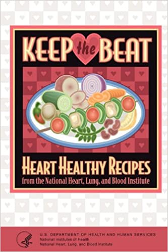 Keep the beat heart healthy recipes national heart lung keep the beat heart healthy recipes national heart lung 9781607963448 amazon books forumfinder Gallery