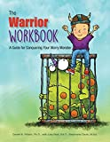 img - for The Warrior Workbook: A Guide for Conquering Your Worry Monster book / textbook / text book