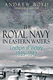 img - for The Royal Navy in Eastern Waters: Linchpin of Victory 1935-1942 book / textbook / text book