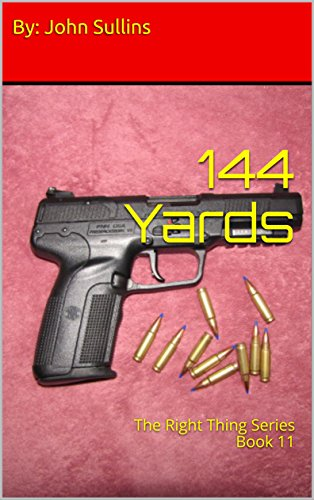 144 Yards: The Right Thing Series Book 11 by [Sullins, By: John]