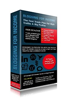 Blogging For Income: The Fast Track Plan For High Traffic & Big Profits by [Connell, Brandon]