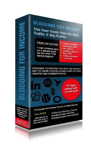 Blogging For Income: The Fast Track Plan For High Traffic & Big Profits