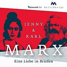 Jenny & Karl Marx: Eine Liebe in Briefen Hörbuch von Annette Deeken, Beate Herfurth-Uber Gesprochen von: Anne Moll, Douglas Welbat, Peter Kaempfe