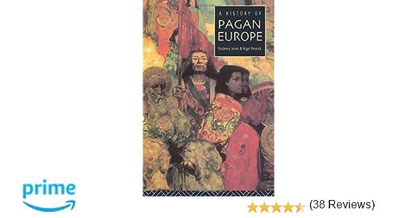 A history of pagan europe prudence jones nigel pennick a history of pagan europe prudence jones nigel pennick 9780415158046 amazon books fandeluxe Image collections