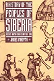 History of the Peoples of Siberia: Russia's North Asian Colony 1581-1990