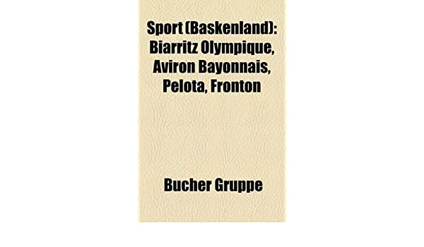 Sport Baskenland : Biarritz Olympique, Aviron Bayonnais, Pelota ...