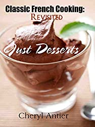 Classic French Cooking Revisited: Just Desserts