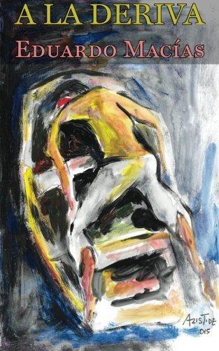 A la deriva (Spanish Edition) [Eduardo Macias] (Tapa Blanda)
