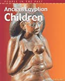 Ancient Egyptian Children, Richard Tames and John Malam, 1403405131