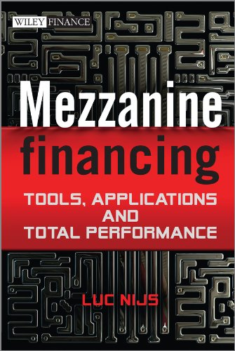 Mezzanine Financing: Tools, Applications and Total Performance ebook