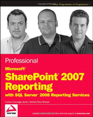 (Professional Microsoft SharePoint 2007 Reporting with SQL Server 2008 Reporting Services)