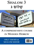 Shalom - Book 3: A Comprehensive Course in Modern Hebrew (SHALOM - A COMPREHENSIVE COURSE IN MODERN HEBREW) (Volume 3)