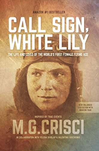 Call Lily (Call Sign, White Lily (5th Edition): The Life and Loves of the World's First Female Fighter Pilot)