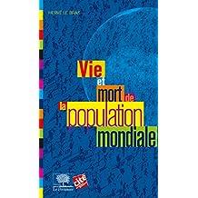 Vie et mort de la population mondiale (Le collège t. 10) (French Edition)