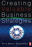 img - for Creating Valuable Business Strategies book / textbook / text book