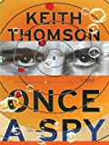 Once a Spy, Keith Thomson, 1410426734