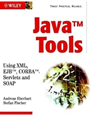 Java Tools: Using XML, EJB, CORBA, Servlets and SOAP by Andreas Eberhart, Stefan Fischer (2002) Paperback