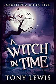 A Witch In Time (Skullenia Book 5)