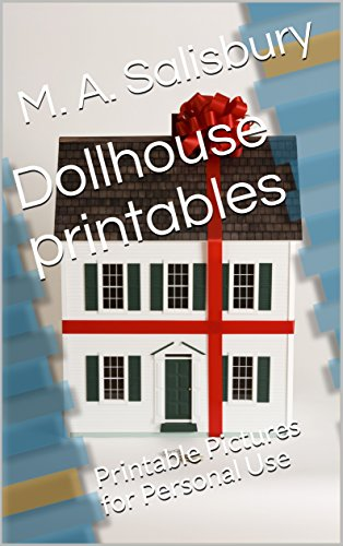 Dollhouse printables: Printable Pictures for Personal Use (Dollhouse series Book 1)]()