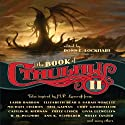 The Book of Cthulhu II: More Tales Inspired by H. P. Lovecraft Audiobook by Ross E. Lockhart (editor) Narrated by Teresa DeBerry, Fleet Cooper