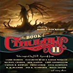 The Book of Cthulhu II: More Tales Inspired by H. P. Lovecraft | Ross E. Lockhart (editor)