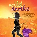 Wild Awake | Hilary T. Smith
