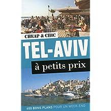Tel-Aviv à petits prix: 400 bons plans pour un week-end